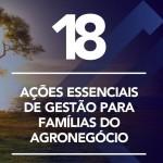 18 Ações Essenciais de Gestão para Famílias do Agronegócio